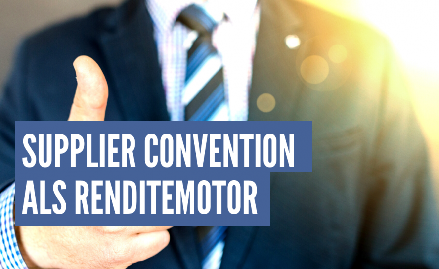 Einsparungen bis zu 7% möglich – Supplier Convention als Renditemotor
