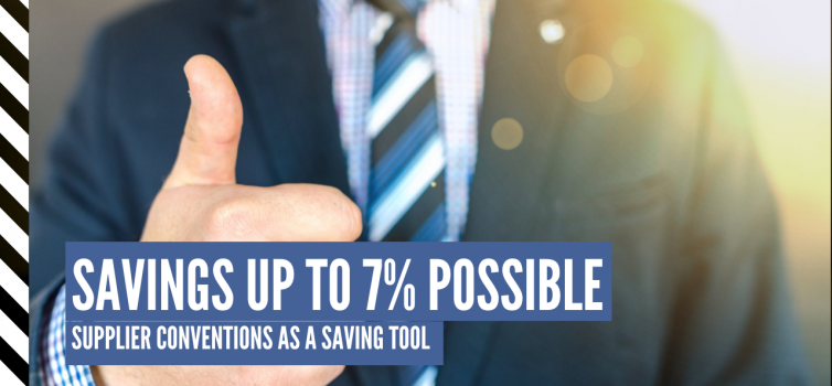 Savings up to 7% possible - Supplier Conventions as a saving tool