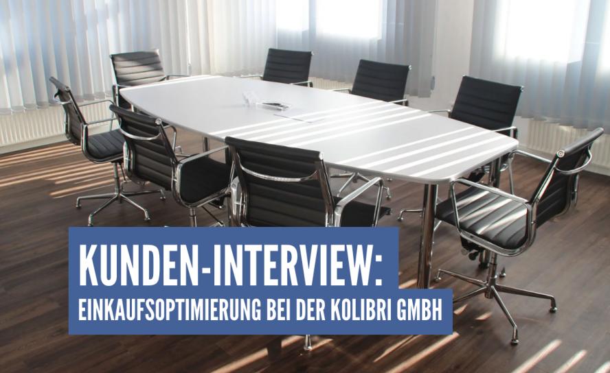 Kunden-Interview: Einkaufsoptimierung bei der KOLIBRI GmbH