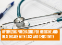 Optimizing purchasing for medicine and healthcare with tact and sensitivity