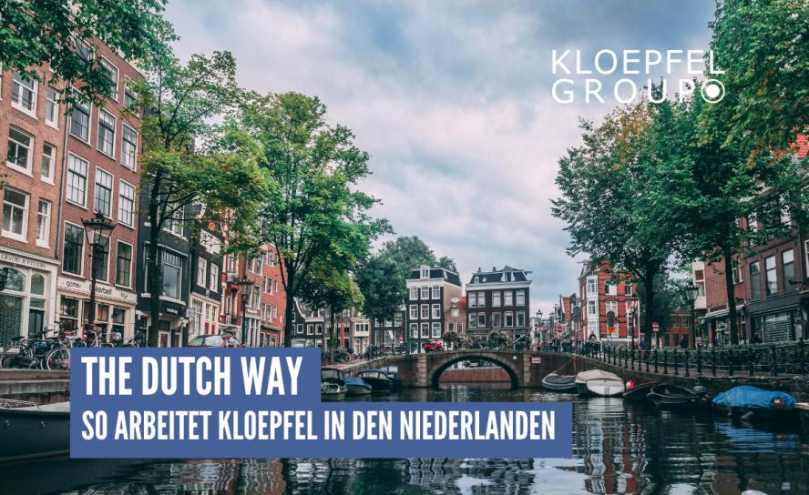 The Dutch Way – So arbeitet Kloepfel in den Niederlanden