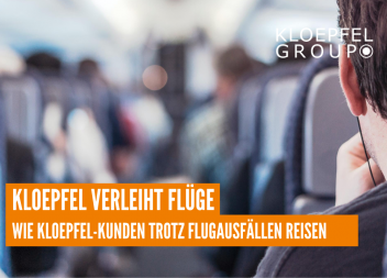 Kloepfel verleiht Flügel – Wie Kloepfel-Kunden trotz Flugausfällen reisen