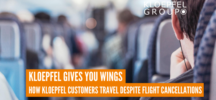 Kloepfel gives you wings - How Kloepfel customers travel despite flight cancellations