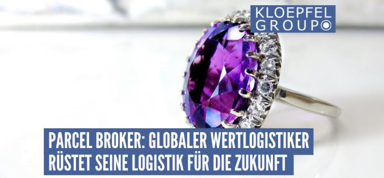 Parcel Broker: Globaler Wertlogistiker rüstet seine Logistik für die Zukunft